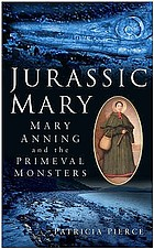 Jurassic Mary : Mary Anning and the primeval monsters