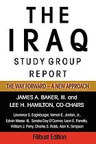 The Iraq Study Group report : the way forward--a new approach