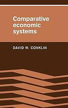 Comparative economic systems : objectives, decision modes, and the process of choice