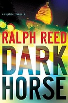Dark horse : a political thriller