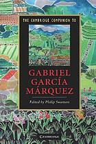 The Cambridge companion to Gabriel Garciá MárquezThe Cambridge companion to Gabriel Garci ̀Mr̀quez