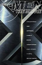 X-Men : the movie adaptation