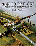 First to the front : the aerial adventures of 1st Lt. Waldo Heinrichs and the 95th Aero Squadron, 1917-1918