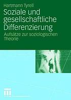 Soziale und gesellschaftliche Differenzierung : Aufsätze zur soziologischen Theorie