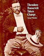 Theodore Roosevelt takes charge