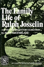The family life of Ralph Josselin, a seventeenth-century clergyman; an essay in historical anthropology