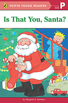 Is that you, Santa? : a picture reader
