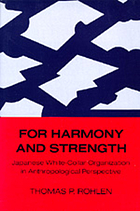 For harmony and strength : Japanese white-collar organization in anthropological perspective