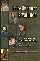 In the shadow of revolution : life stories of Russian women from 1917 to the second World War