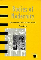 Bodies of modernity : figure and flesh in fin-de-siècle France