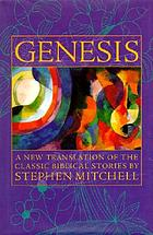 Genesis : a new translation of the classic Biblical stories