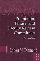 Serving on promotion, tenure, and faculty review committees : a faculty guide