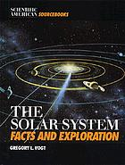 The solar system : facts and exploration