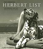 The essential Herbert List : photographs 1930-1972