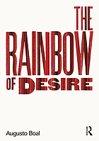 The rainbow of desire : the Boal method of theatre and therapy