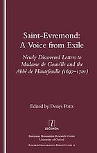 Saint-Evremond : a voice from exile : newly discovered letters to Madame de Gouville and the Abbé de Hautefeuille (1697-1701)