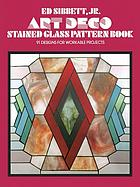 Art deco stained glass pattern book : 91 designs for workable projects