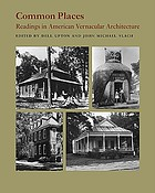 Common places : readings in American vernacular architecture