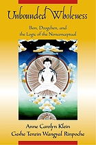 Unbounded wholeness : Dzogchen, Bon, and the logic of the nonconceptual