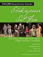 Shakespeare set free : teaching A midsummer night's dream, Romeo and Juliet, Macbeth