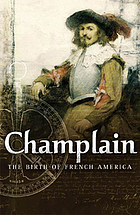 Champlain : the birth of French America