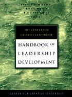 The Center for Creative Leadership handbook of leadership development