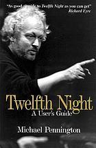 Twelfth night : a user's guide