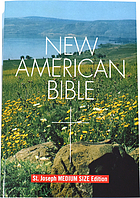 The New American Bible : translated from the original languages with critical use of all the ancient sources : including the revised New Testament and the revised Psalms