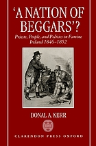 A nation of beggars? : priests, people, and politics in famine Ireland, 1846-1852