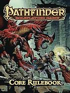 Pathfinder roleplaying game : core rulebook
