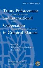 Treaty enforcement and international cooperation in criminal matters : with special reference to the Chemical Weapons Convention