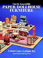 Cut & assemble paper dollhouse furniture : a full-color antique toy