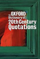 The Oxford dictionary of twentieth century quotations