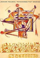 "Jackson Pollock, ""psychoanalytic"" drawings"