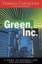 Green, Inc. : guide to business and the environment