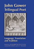 John Gower, trilingual poet : language, translation, and tradition