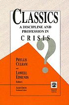 Classics : a discipline and profession in crisis?