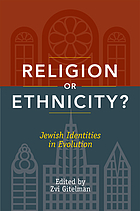 Religion or ethnicity? : Jewish identities in evolution