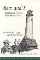 Bert and I, and other stories from down East