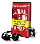 The ultimate question driving good profits and true growth