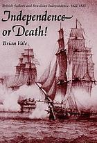 Independence or death! : British sailors and Brazilian independence, 1822-25