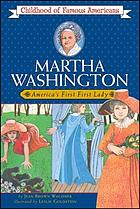 Martha Washington, America's first First LadyMartha Washington : American's First Lady