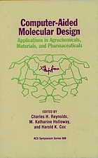 Computer-aided molecular design : applications in agrochemicals, materials, and pharmaceuticals