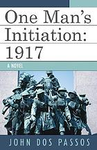 One man's initiation, 1917 : a novel