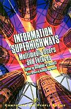 Information superhighways : multimedia users and futures