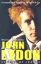 John Lydon : stories of Johnny : a compendium of thoughts on the icon of an era