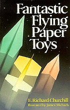 Paper toys that fly, soar, zoom, & whistle