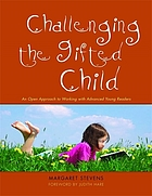Challenging the gifted child : an open approach to working with advanced young readers