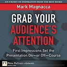 Grab your audience's attention : first impressions set the presentation on, or off, course