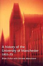 A history of the University of Manchester, 1951-73